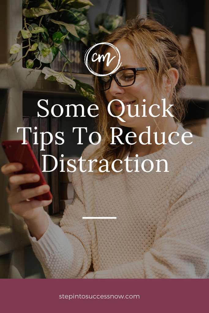 Some Quick Tips To Reduce Distraction
