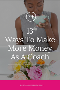 13 Ways to Make More Money As A Coach