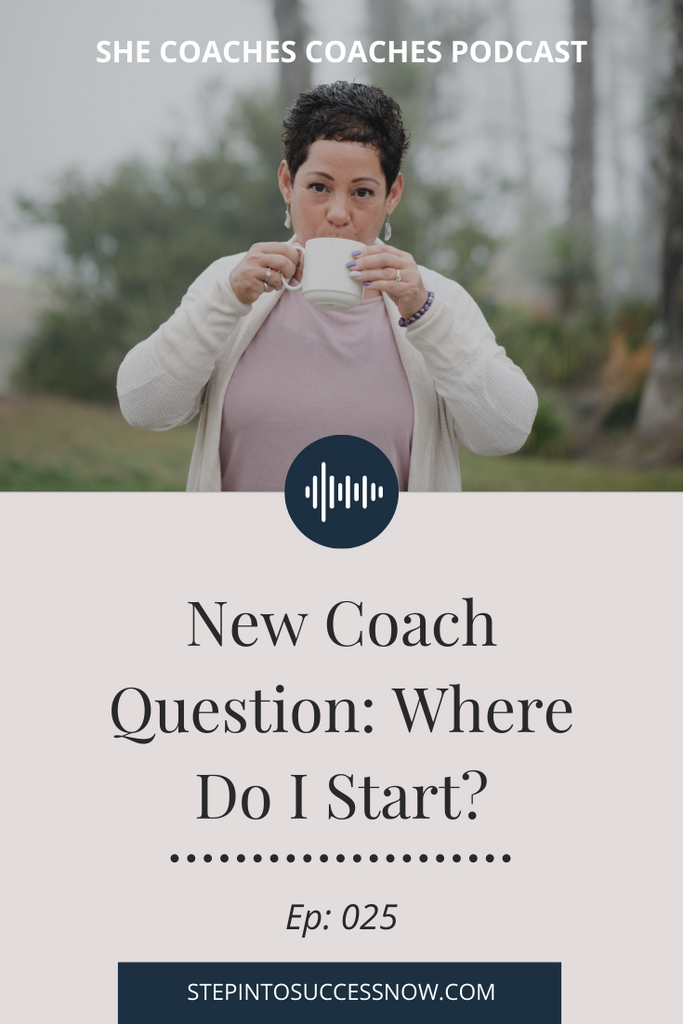New Coach Question: Where Do I Start? Ep: 025
