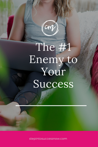 The Number One Enemy To Your Success