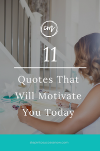11 Quotes That Will Motivate You Today