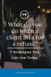 What to do when a client asks for a refund? Seven strategies to help you navigate this situation when starting a coaching business.