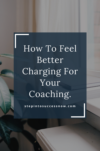 How to feel better charging for your coaching.