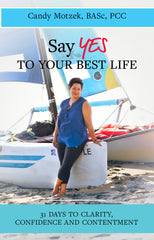 Say Yes To Your Best Life Get Unstuck Be Unstoppable