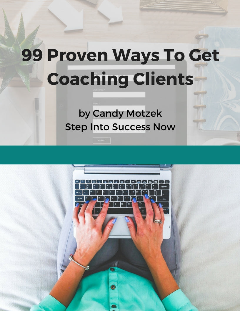 99 Ways to Get Coaching Clients and Fill Your Practice