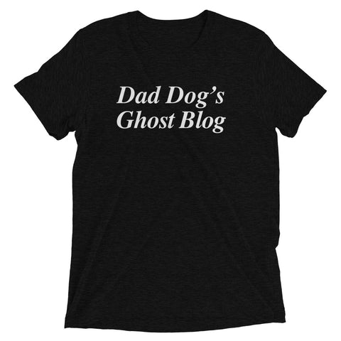 Dad Dog's Ghost Blog T-Shirt