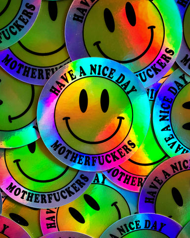 Holographic Have A Nice Day Sticker