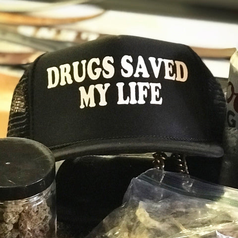 Drugs Saved My Life Hat