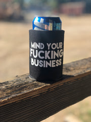 Mind your fucking business koozie