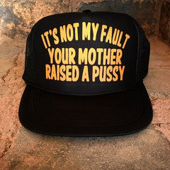 Your Mother Raised A Pussy Hat