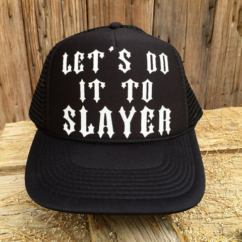Let's Do It To SLAYER Hat