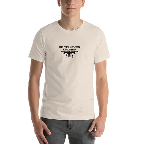 Do You Even Drone Tee - Drone Wear