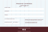 GIFT CERTIFICATE - Frankie Cameron