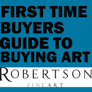 First Time Buyers: Robertson Fine Art's Guide To Starting Your Art Collection