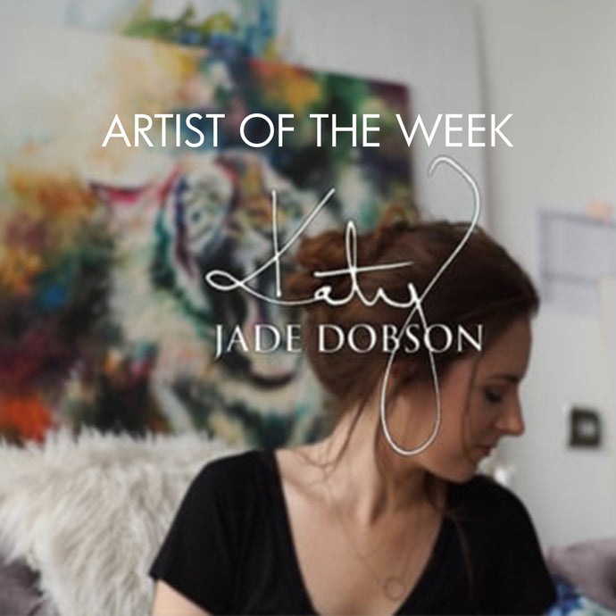 ARTIST OF THE WEEK: KATY JADE DOBSON