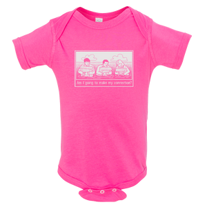 """Am I Going To Make My Connection"" Infant Onesie (3 Color Options)"