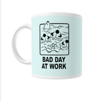 """Bad Day At Work"" Mug - 11oz"