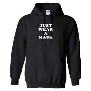 """Just Wear A Mask"" Hoodie - UNISEX"