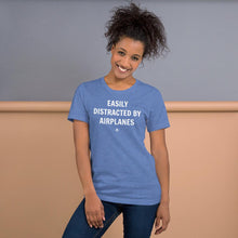 """EASILY DISTRACTED BY AIRPLANES"" Tee - UNISEX - 12 COLORS"