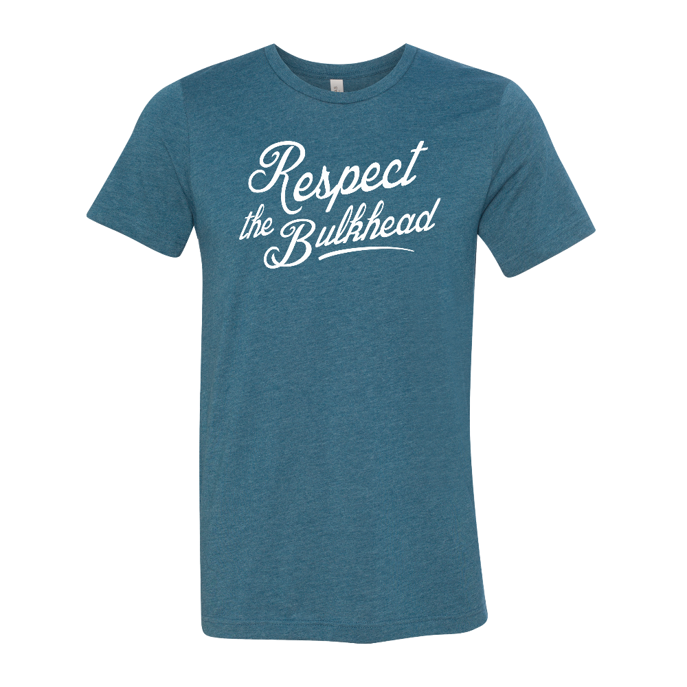 Respect The Bulkhead Tee - UNISEX (3 Color Options)