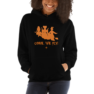 """Come, We Fly!"" Hocus Pocus Hoodie - UNISEX"