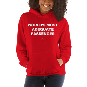 """World's Most Adequate Passenger"" Hoodie - Unisex - 8 COLORS"