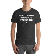 """World's Most Adequate Passenger"" Tee - UNISEX - 12 COLORS"