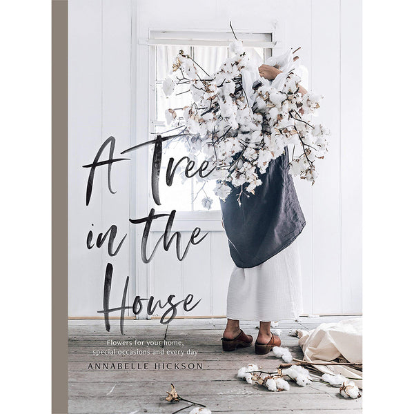 A Tree In The House - Annabelle Hickson