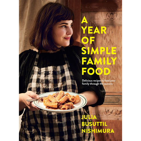 PRE-ORDER A Year Of Simple Family Food ~ Julia Busuttil Nishimura