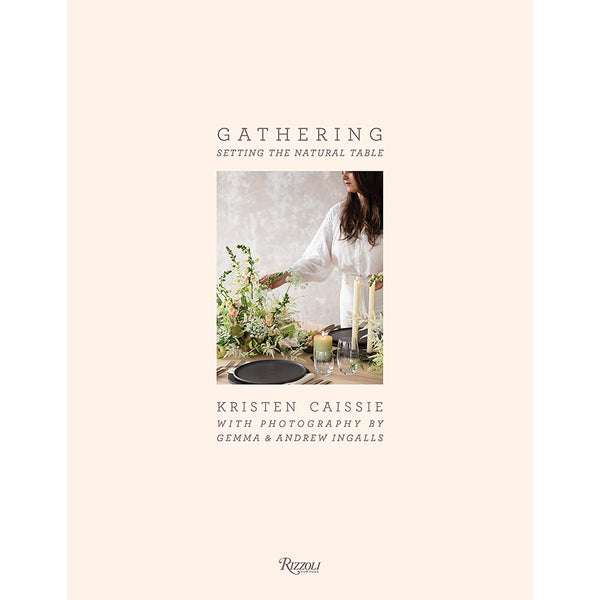 Gathering: Setting The Natural Table - Kristen Caissie