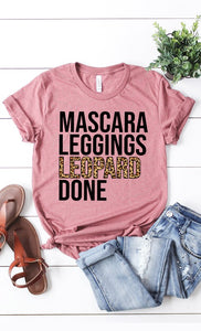 MASCARA, LEGGINGS, LEOPARD DONE Graphic Tee