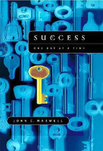 Success one day at a time by John Maxwell