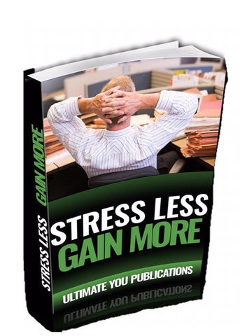 STRESS LESS, GAIN MORE e-book - Ultimate You