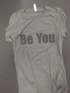 """Be You"" Short Sleeve"