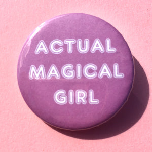 Actual Magical Girl (Pink) Pin-back Button - Morgan Cerese Art