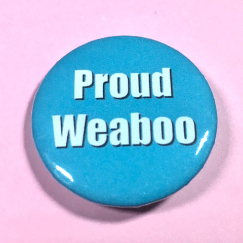 Proud Weeaboo Pin-back Button - Morgan Cerese Art