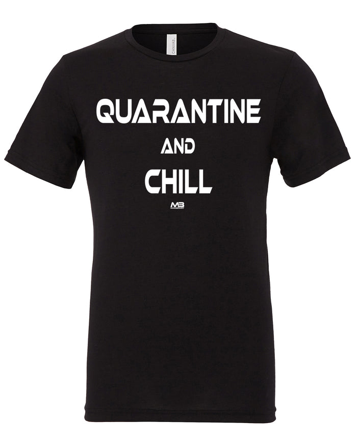 "CLEARANCE 50% OFF - UNISEX ""QUARANTINE AND CHILL"" TEE"