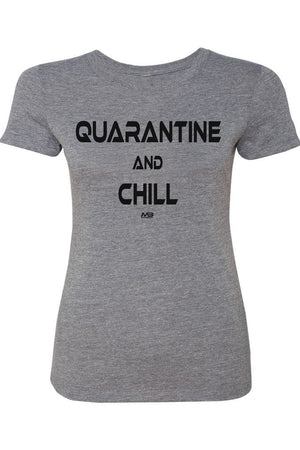 "CLEARANCE 50% OFF - WOMEN'S ""QUARANTINE AND CHILL"" FITTED TEE"
