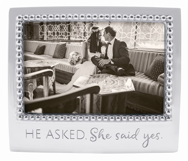 """He Asked, She Said YES"" Beaded 4 x 6 Frame - House of Moseley"