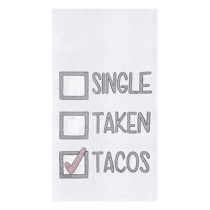 Single, Taken, Tacos Flour Sack Towel - House of Moseley
