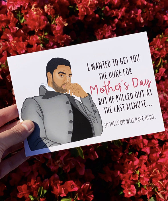 Bridgerton Duke Funny Mother's Day Card - UntamedEgo LLC.