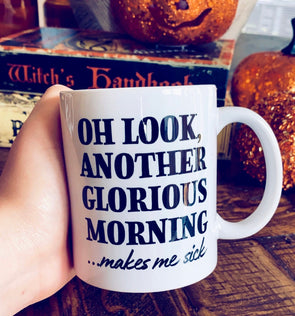 Another Glorious Morning Makes Me Sick Hocus Pocus Mug
