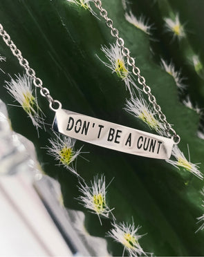 Don't Be A Cunt Necklace