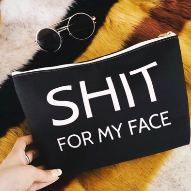 Shit For My Face Cosmetics Bag - UntamedEgo LLC.