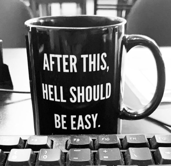 After This Hell Should Be Easy Mug - UntamedEgo LLC.