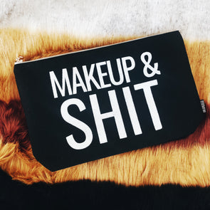 Makeup & Shit Cosmetics Bag - UntamedEgo LLC.