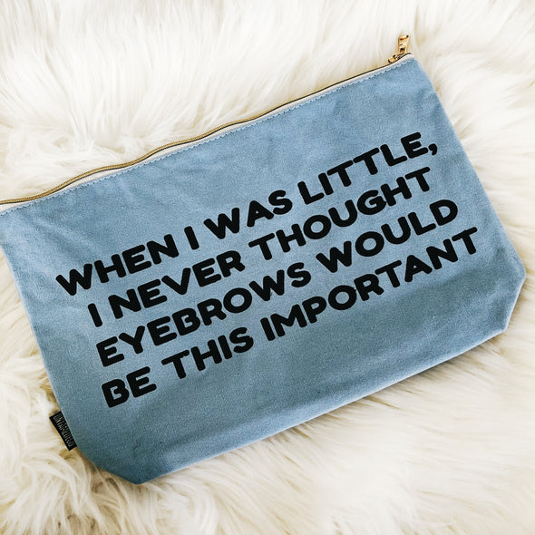 When I Was Little I Never Thought Cosmetic Bag - UntamedEgo LLC.
