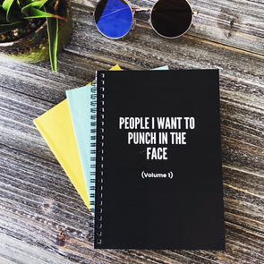 People I Want To Punch In The Face Spiral Notebook - - UntamedEgo LLC.