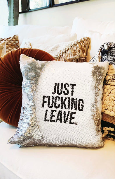 Just Fucking Leave Reveal Pillow Cover - UntamedEgo LLC.