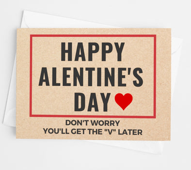 "You'll Get the ""V"" Later Valentine's Day Card - UntamedEgo LLC."